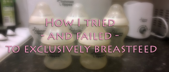 How I tried - and failed- to exclusively breastfeed