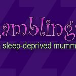 ramblings of a sleep deprived mummy