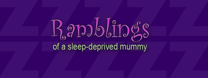 ramblings of a sleep deprived mummy